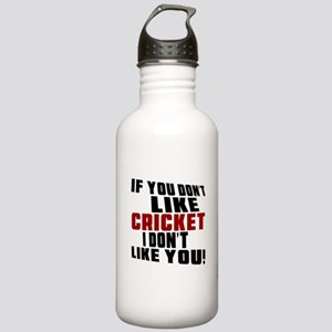 You Don't Like Cricket Stainless Water Bottle 1.0L