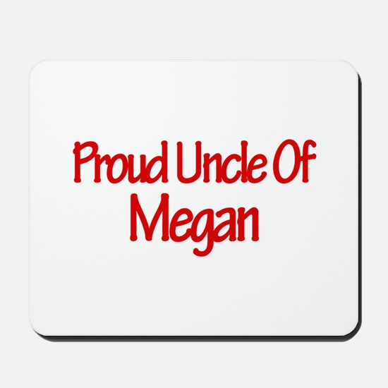 Proud Uncle of Megan Mousepad