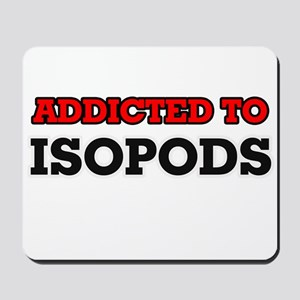 Addicted to Isopods Mousepad