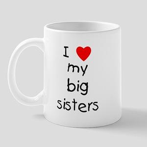I love my big sisters Mug