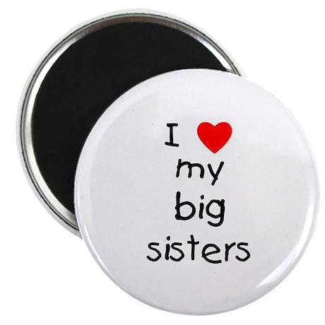 "I love my big sisters 2.25"" Magnet (10 pack)"