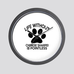 Life Without Chinese Sharpei Dog Wall Clock