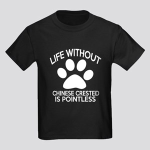 Life Without Chinese Crested Dog Kids Dark T-Shirt