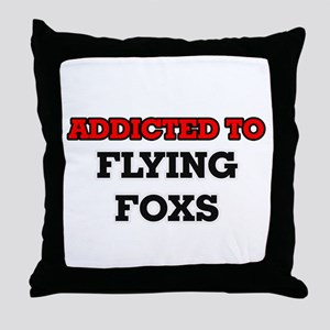Addicted to Flying Foxs Throw Pillow