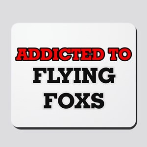 Addicted to Flying Foxs Mousepad