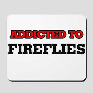 Addicted to Fireflies Mousepad