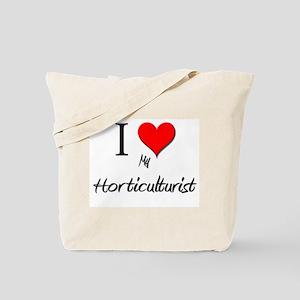 I Love My Horticulturist Tote Bag