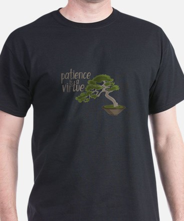 Patience Is Virtue T-Shirt