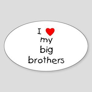 I love big brothers Oval Sticker