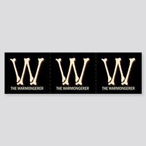 Bumper stickers. W the warmongerer. Cut into three