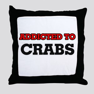 Addicted to Crabs Throw Pillow