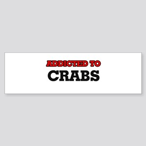 Addicted to Crabs Bumper Sticker