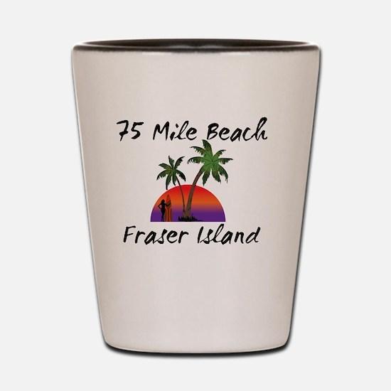 75 Mile Beach Fraser Island Australia. Shot Glass