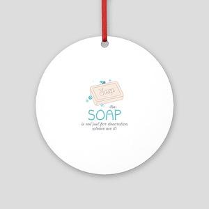The Soap Round Ornament