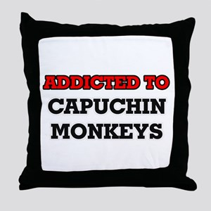 Addicted to Capuchin Monkeys Throw Pillow