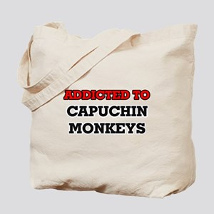 Addicted to Capuchin Monkeys Tote Bag