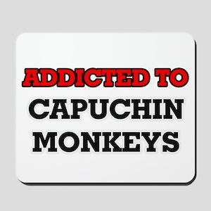 Addicted to Capuchin Monkeys Mousepad