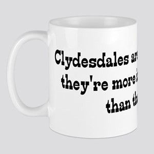 Clydesdales are my Life Mug