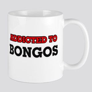 Addicted to Bongos Mugs