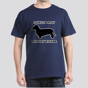 I like to play with my wiener Dark T-Shirt
