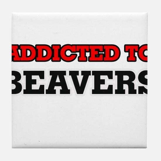 Addicted to Beavers Tile Coaster