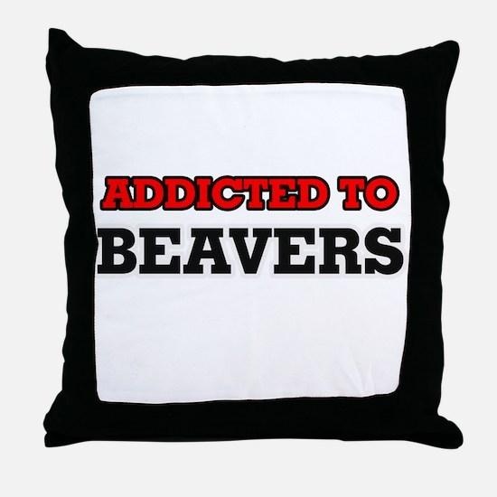 Addicted to Beavers Throw Pillow