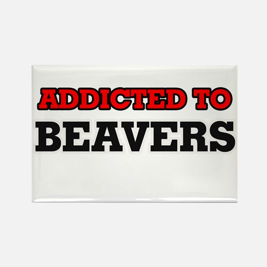 Addicted to Beavers Magnets