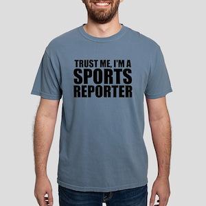 Trust Me, I'm A Sports Reporter T-Shirt