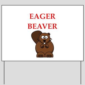 eager beaver Yard Sign