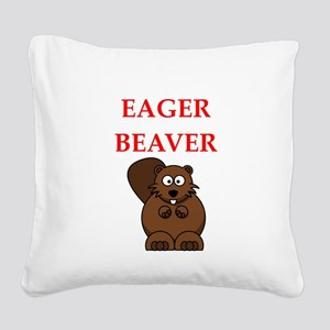 eager beaver Square Canvas Pillow