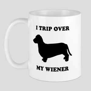I trip over my wiener Mug