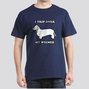 I trip over my wiener Dark T-Shirt