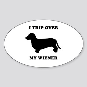 I trip over my wiener Oval Sticker