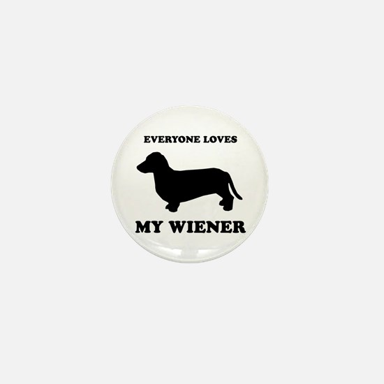 Everyone loves my wiener Mini Button
