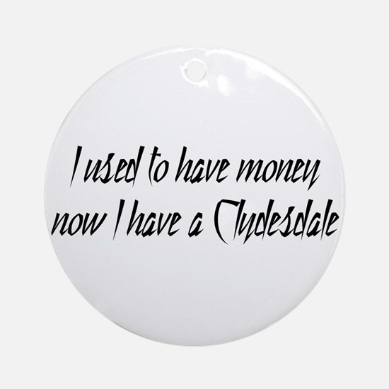 Money or Clydesdale Ornament (Round)