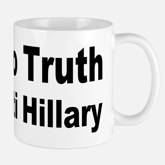 Pro Truth Anti Hillary Mug