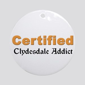 Certified Clydesdale Addict Ornament (Round)