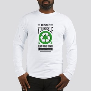 Recycle Yourself Be an Organ Donor Long Sleeve T-S