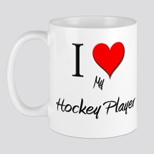 I Love My Hockey Player Mug