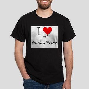 I Love My Hockey Player Dark T-Shirt