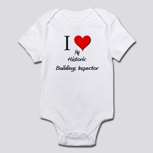 I Love My Historic Buildings Inspector Infant Body