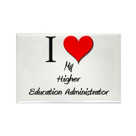 I Love My Higher Education Administrator Rectangle