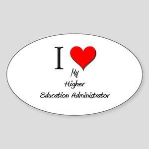 I Love My Higher Education Administrator Sticker (