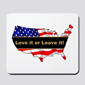 Love it or leave it Mousepad