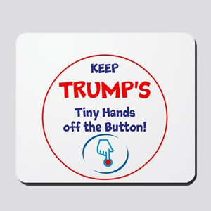 Keep Trumps tiny hands off the button. Mousepad