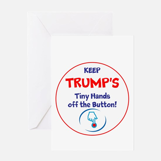 Keep Trumps tiny hands off the button. Greeting Ca