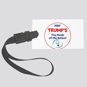 Keep Trumps tiny hands off the button. Luggage Tag