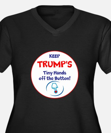 Keep Trumps tiny hands off the button. Plus Size T