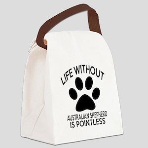 Life Without Australian Shepherd Canvas Lunch Bag