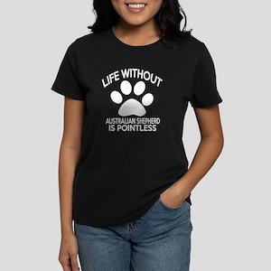 Life Without Australian Sheph Women's Dark T-Shirt